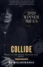 [MJ Fanfiction] Collide [#Wattys2017] by BillieJean12