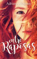Entre Raposas by AdrianoMagnun