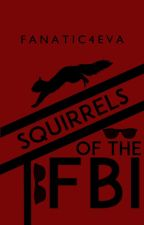 Squirrels of the FBI by fanatic4eva