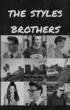 The Styles Brothers | h.s m.s ON HOLD EDITING by narryhoney
