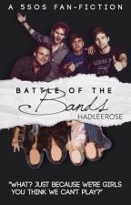 Battle of the Bands// 5sos {on hold} by hadleerose