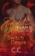 TEMPTATION ISLAND 3 - Switch Desire - COMPLETED by CeCeLib