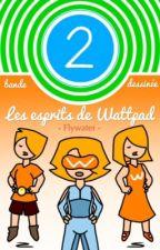 [BD] Les esprits de Wattpad by Flywater