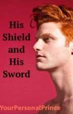 His Shield and His Sword (BoyxBoy) by Yourpersonalprince