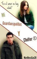 Mi Guardaespaldas Y Chófer © by MariRossCas28