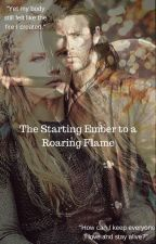 The Starting Ember to a Roaring Flame ( Eric love story The Huntsman) by jewelofocean