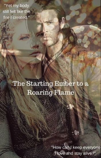 The Starting Ember to a Roaring Flame ( Eric love story The Huntsman)