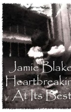 Jamie Blake: Heartbreaking At Its Best by RockerRazorBlade