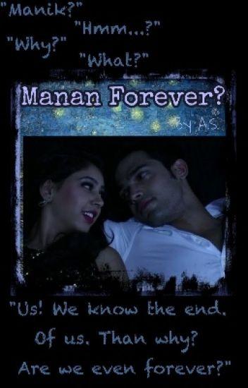 Manan Forever?