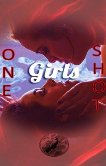 One Shot- Girl on Girl