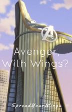 Avenger, With Wings? by SpeadYourWings