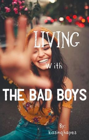Living with The Bad Boys by kissinqhayes
