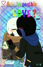 ♥An impossible love?♥ by LightyDark13