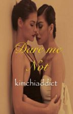 Dare Me Not (RaStro FanFic) COMPLETED by kimchiaddict