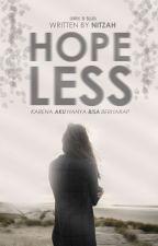 Hopeless ✔ by nitzaahh