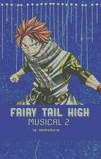 Fairy Tail High MUSICAL 2: Natsu X Reader by AshAndAnime
