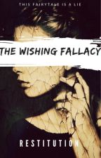 The Wishing Fallacy (The Vendetta Series: Book One)[REWRITING] by Restitution
