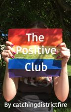 The Positive Club by catchingdistrictfire