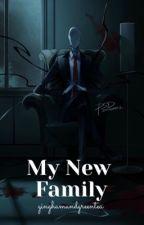 My New Family (Creepypasta X Reader) by ironicwrit3r