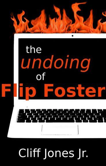The Undoing of Flip Foster (#Wattys2016, Faust Retelling) by CliffJonesJr