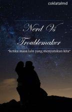 Nerd  Vs Troublemaker by sekarpratiwi24