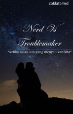 Nerd  Vs Troublemaker by sekarpratiwi24