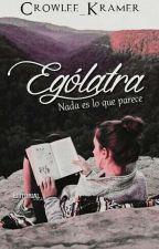 Ególatra. by Crowlee_Kramer