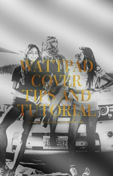 Wattpad Cover Tips & Tutorial