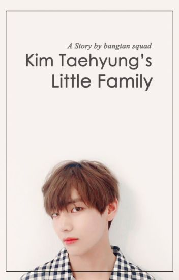 Kim Taehyung's Little Family