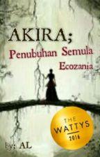 AKIRA; Penubuhan Semula Ecozania by Akira_Loreskey