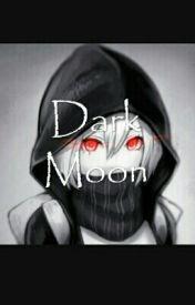 Dark Moon by Little_PsychoPath613