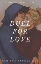 duel for love ★ a pjo au [ #Wattys2017 ] by itskenishaaa