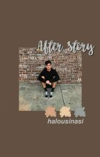 After Story [ft. calum hood] | √ by halousinasi