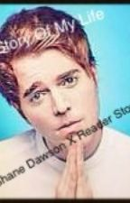 On HOLD :(Story Of My Life Shane Dawson X Reader by MCRDestroyaGerard