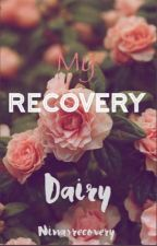My Recovery Dairy by ninasrecovery