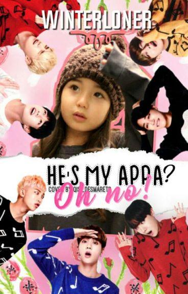 He's My Appa? Oh NO.