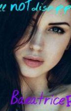 Я не исчезну  by BeatriceRay