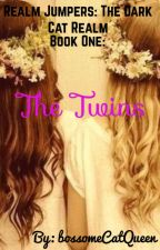 The Twins • Book One • Wattys2017 by bossomeCatQueen
