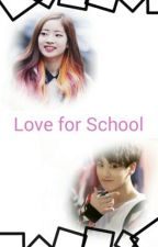 ♥Love for School♥ by JustKimLeon