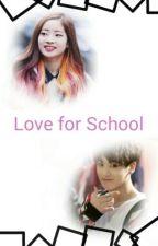 ♥Love for School♥ by JustKimLeon
