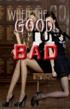 When The Good Girl Turns Bad by ItsDanni