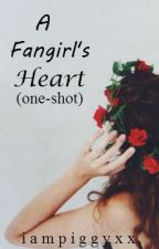 A Fangirl's Heart (one-shot) [completed] by iampiggyxx