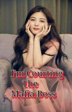 I'm Courting The Mafia Boss by Haiz_12