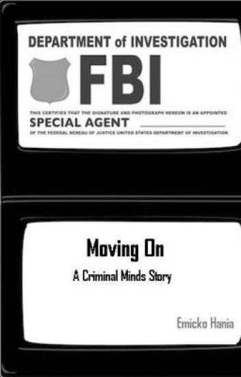 Moving On (A Criminal Minds Story)