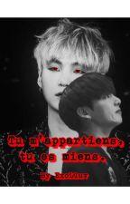 Tu m'appartiens, Tu es mien. by ExoLluv