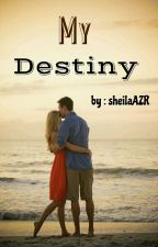 My Destiny by sheilaAZR