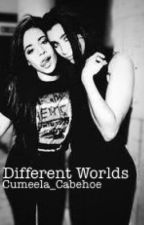 Different Worlds (Camren) by JohnJemima69