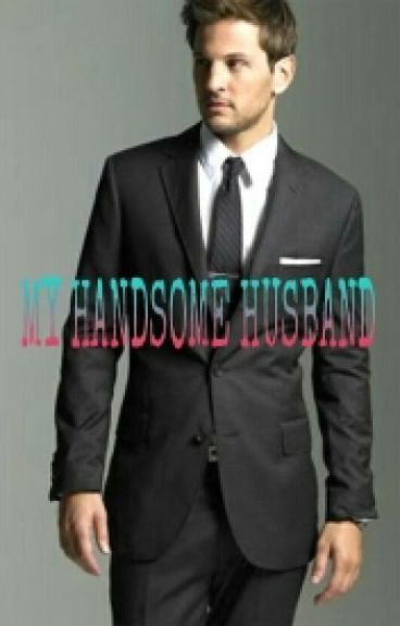 My Handsome Husband