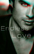 Endless Love (Damon Salvatore) by teresagrey1
