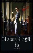 YETİMHANEDEKİ BÜYÜK  SIR by Yeliz19055